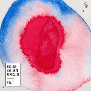 Musique Ambient Française vol. 1