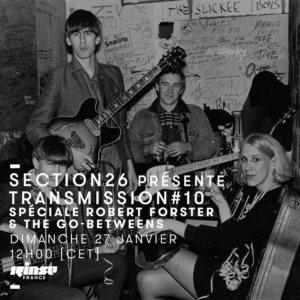 Section 26 Transmission #10 Rinse France Robert Foster The Go-Betweens