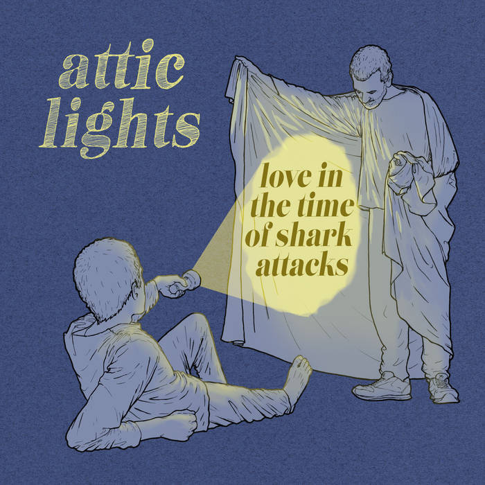 Attic Lights, Love In The Time Of Shark Attacks