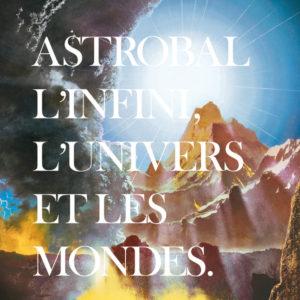 Astrobal L'infini, l'Univers et les Mondes
