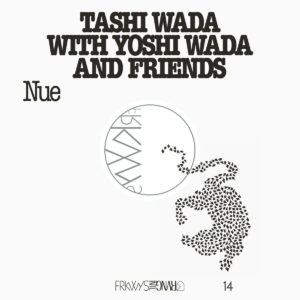 Tashi Wada with Yoshi Wada and Friends, Nue