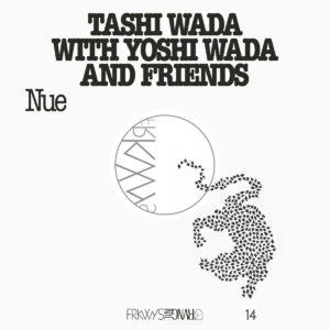 Tashi Wada with Yoshi Wada and Friends, Nue