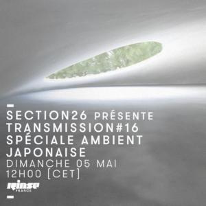Transmission #16 spéciale ambient japonaise xavier mazure amo vaccaria Rinse France Section 26