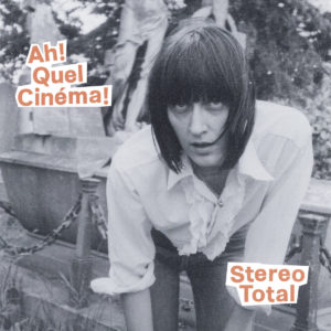 stereo total ah quel cinema