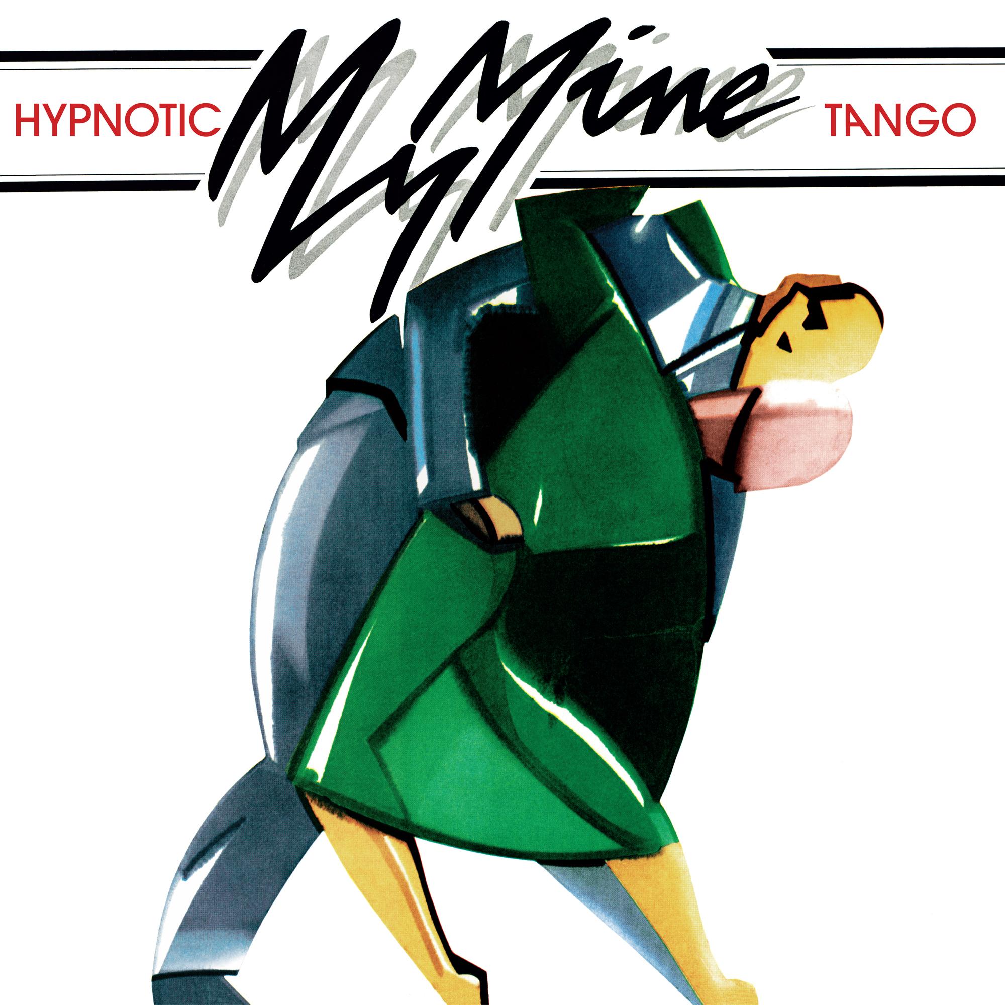 Hypnotic Tango My Mine
