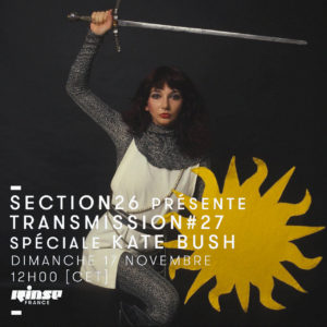 section26 Rinse Transmission spéciale Kate Bush