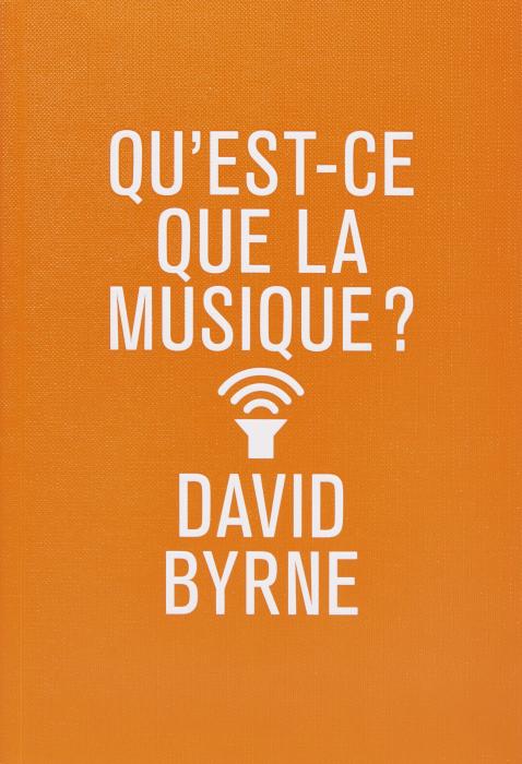 David Byrne, Qu'est-ce que la musique ?