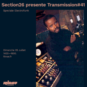 Section 26 Transmission spéciale Electro-funk Rinse France