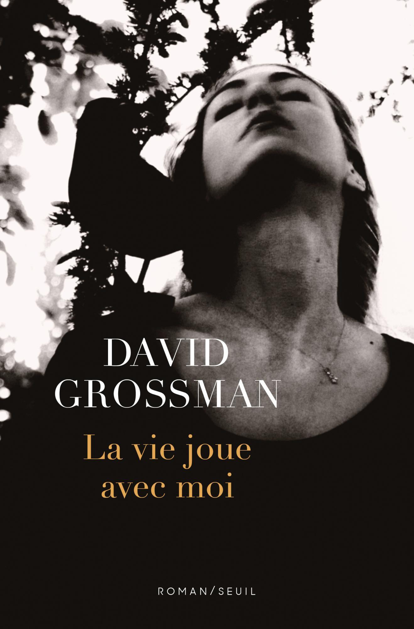 La vie joue avec moi de David Grossman (Seuil)