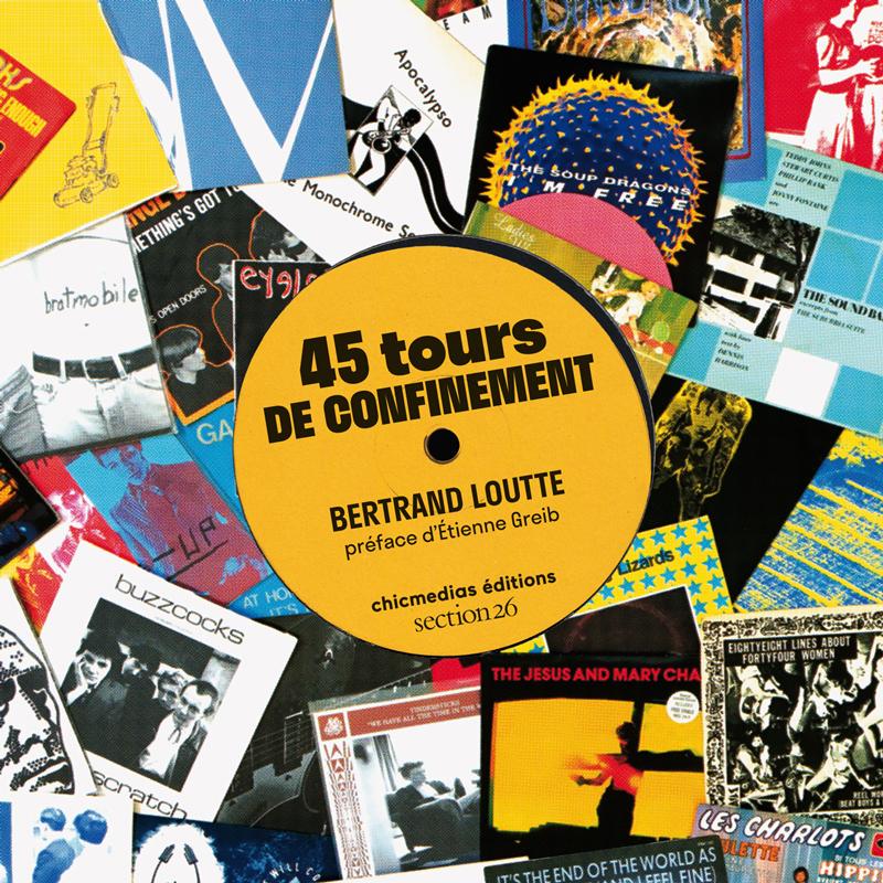 45 tours de confinement de Bertrand Loutte. Préface d'Étienne Greib. En commande chez Chicmedias.