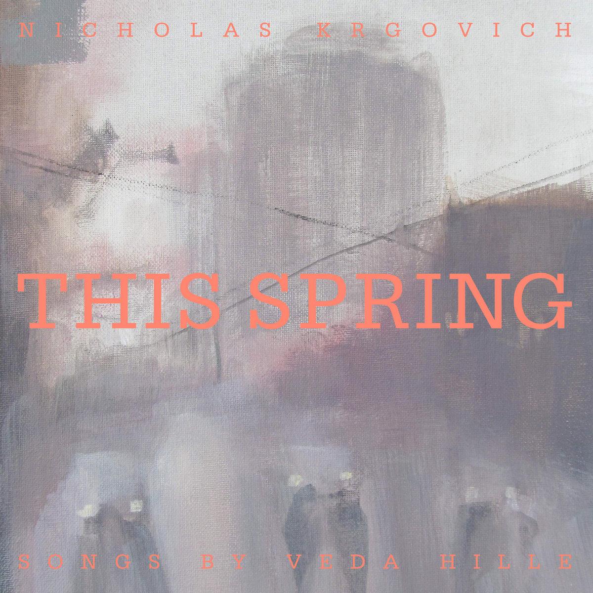 Nicholas Krgovich This Spring