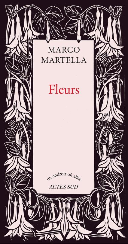 Fleurs Marco Martella Actes Sud