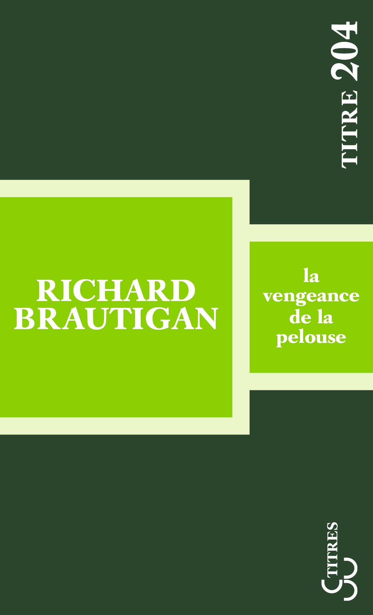 Richard Brautigan La Vengeance de la Pelouse